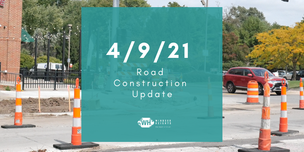 4-9-21 road construction update